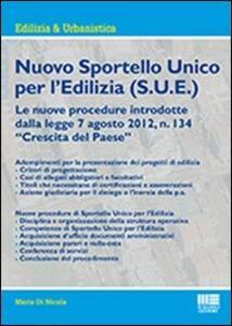 Nuovo sportello unico per l'edilizia (S.U.E.) - Mario Di Nicola - copertina