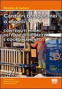 Libro Cantieri temporanei o mobili. Con CD-ROM Alessia Angelini , Danilo De Filippo , Rolando Giomarelli