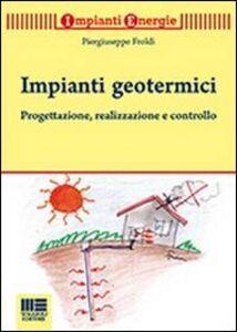 Libro Impianti geotermici Piergiuseppe Froldi