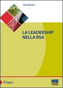 Foto Cover di La leadership nella RSA, Libro di Oscar Zanutto, edito da Maggioli Editore