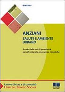 Libro Anziani. Salute e ambiente urbano Rita Cutini