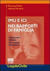Foto Cover di IMU e ICI nei rapporti di famiglia, Libro di Iolanda Pansardi,Maurizio Villani, edito da Maggioli Editore