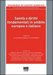 Sanità e diritti fondamentali in ambito europeo e italiano - Carlo Bottari,Lucia S. Rossi - copertina