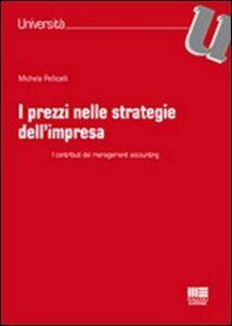 Libro I prezzi nelle strategie dell'impresa Michela Pellicelli