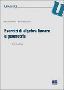 Libro Esercizi di algebra lineare e geometria Maurizio Romeo , Benedetto Scimmi
