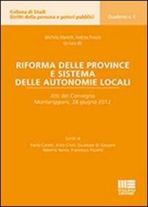 Riforma delle province e sistema delle autonomie locali. Atti del Convegno (Monteriggioni, 28 giugno 2012) - Andrea Frosini,Michela Manetti - copertina
