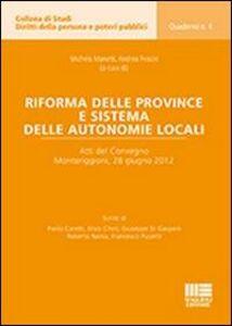 Libro Riforma delle province e sistema delle autonomie locali. Atti del Convegno (Monteriggioni, 28 giugno 2012) Andrea Frosini , Michela Manetti