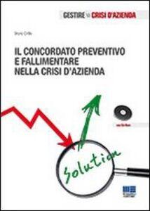 Libro Il concordato preventivo e fallimentare nella crisi d'azienda. Con CD-ROM Bruno Cirillo