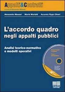 Libro L' accordo quadro negli appalti pubblici. Con CD-ROM Alessandro Massari , Morris Montalti , Pippo Oliveri Accursio