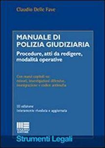 Foto Cover di Manuale di polizia giudiziaria, Libro di Claudio Delle Fave, edito da Maggioli Editore