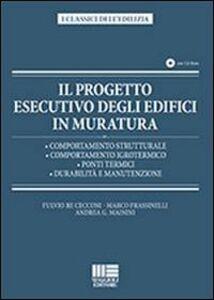 Libro Il progetto esecutivo degli edifici in muratura. Con CD-ROM Marco Frassinelli , Andrea G. Mainini , Fulvio Re Cecconi
