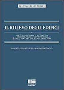 Foto Cover di Il rilievo degli edifici, Libro di Roberto D'Apostoli,Francesco Giampaolo, edito da Maggioli Editore