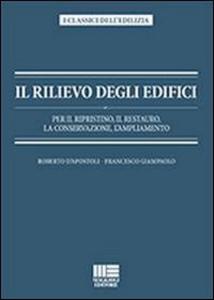Libro Il rilievo degli edifici Roberto D'Apostoli , Francesco Giampaolo