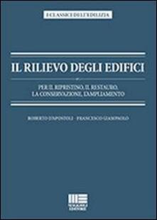 Il rilievo degli edifici - Roberto D'Apostoli,Francesco Giampaolo - copertina
