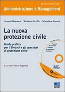 Foto Cover di La nuova protezione civile. Con CD-ROM, Libro di AA.VV edito da Maggioli Editore