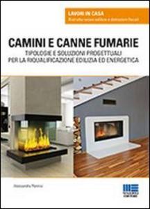 Libro Camini e canne fumarie. Tipologie e soluzioni progettuali per la riqualificazione edilizia ed energetica Alessandra Pennisi