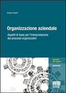 Foto Cover di Organizzazione aziendale, Libro di Giorgio Giorgetti, edito da Maggioli Editore