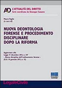 Foto Cover di Nuova deontologia forense e procedimento disciplinare dopo la riforma, Libro di  edito da Maggioli Editore