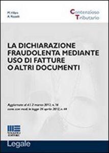 Libro La dichiarazione fraudolenta mediante uso di fatture o altri documenti Alessandra Rizzelli , Maurizio Villani