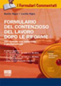 Libro Formulario del contenzioso del lavoro dopo le riforme. Con CD-ROM Benito Nigro , Lucilla Nigro