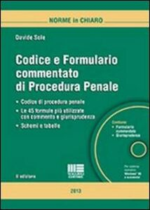Libro Codice e formulario commentato di procedura penale. Con CD-ROM Davide Sole