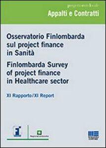 Foto Cover di Osservatorio Finlombarda sul project finance in sanità. Ediz. italiana e inglese, Libro di  edito da Maggioli Editore