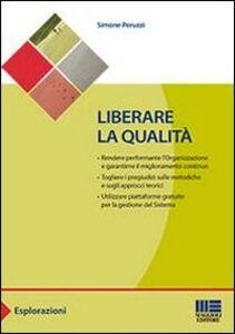 Libro Liberare la qualità Simone Peruzzi