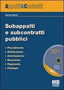 Foto Cover di Subappalti e subcontratti pubblici. Con CD-ROM, Libro di Michele Miguidi, edito da Maggioli Editore