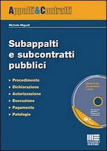 Libro Subappalti e subcontratti pubblici. Con CD-ROM Michele Miguidi