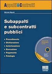 Subappalti e subcontratti pubblici. Con CD-ROM