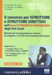 Camfeed.it Il concorso per istruttore e istruttore direttivo nell'area economico-finanziaria degli enti locali. Manuale per la preparazione ai concorsi di categoria C e D Image