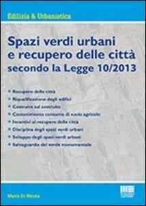 Libro Spazi verdi urbani e recupero delle città secondo la Legge 10/2013 Mario Di Nicola