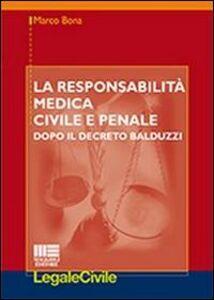 Libro La responsabilità medica civile e penale Marco Bona