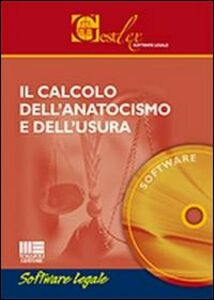 Libro Il calcolo dell'anatocismo e dell'usura. Software