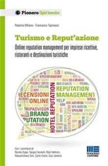 Turismo e reput'azione. Online reputation management per imprese ricettive, ristoranti e destinazioni turistiche - Francesco Tapinassi,Roberta Milano - ebook