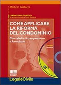 Libro Come applicare la riforma del condominio. Con CD-ROM Michele Baldacci