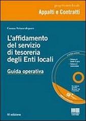 L' affidamento del servizio di tesoreria degli enti locali. Con CD-ROM
