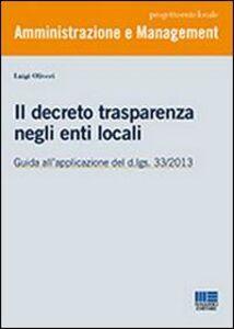 Foto Cover di Il decreto trasparenza negli enti locali, Libro di Luigi Oliveri, edito da Maggioli Editore