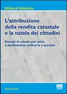 Libro L' attribuzione della rendita catastale e la tutela dei cittadini Antonio Iovine