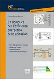 Foto Cover di La domotica per l'efficienza energetica delle abitazioni, Libro di Giuseppe G. Quaranta, edito da Maggioli Editore