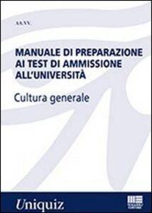 Libro Manuale di preparazione ai test di ammissione all'università. Cultura generale