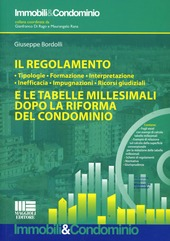 Il regolamento e le tabelle millesimali dopo la riforma del condominio. Con CD-ROM