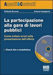 Libro La partecipazione alla gara di lavori pubblici. Con CD-ROM Raffaella Boscolo , Antonio Vespignani