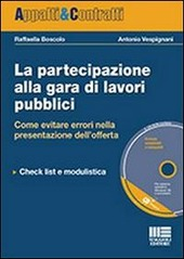 La partecipazione alla gara di lavori pubblici. Con CD-ROM