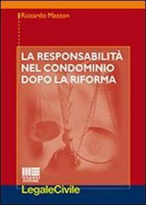 Libro La responsabilità nel condominio dopo la riforma Riccardo Mazzon