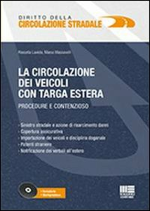 Libro La circolazione dei veicoli con targa estera. Procedure e contenzioso. Con CD-ROM Rossella Laviola , Marco Massavelli