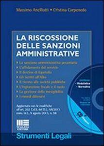 Libro La riscossione delle sanzioni amministrative. Con CD-ROM Massimo Ancillotti , Cristina Carpenedo