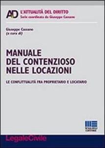 Manuale del contenzioso nelle locazioni. Le conflittualità fra proprietario e locatario