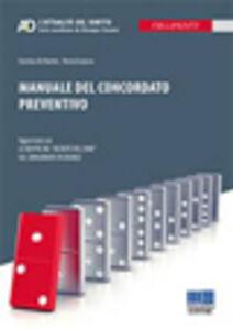 Foto Cover di Manuale del concordato preventivo, Libro di Stanislao De Matteis,Nicola Graziano, edito da Maggioli Editore