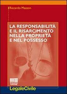 Libro La responsabilità e il risarcimento nella proprietà e nel possesso Riccardo Mazzon